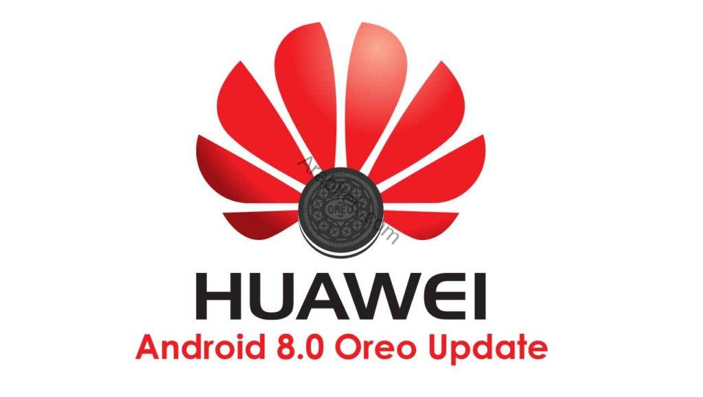 Huawei Android 8.0 Oreo Update Details تحديث اوريو لاجهزة هواوي