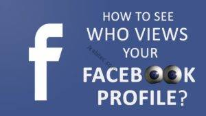 Can You See Who Views Your Facebook Profile? من قام بزيارة حسابك على فيسبوك