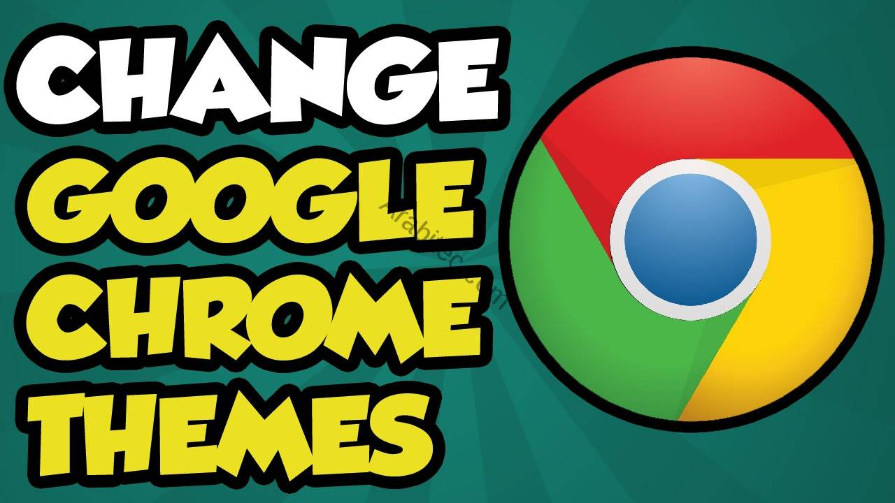 How to Change the Google Chrome Theme تغيير موضوع غوغل كروم